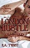 London Hustle - Collection I: A Charming Career: Salacious Short Stories from the Life of a Victorian Hustler (English Edition)