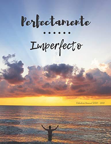 Perfectamente Imperfecto: Calendario Semanal 2020 - 2021 | De Enero hasta Diciembre | Con Versos de la Biblia | Agenda Calendario Organizador ... Semanal 2020 - 2021 Versos de la Biblia)