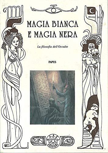 MAGIA BIANCA E MAGIA NERA