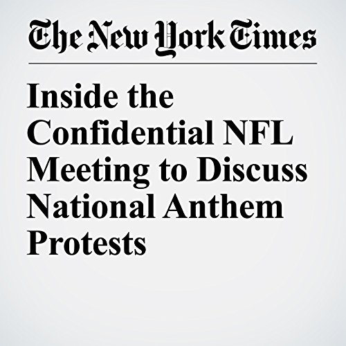 Inside the Confidential NFL Meeting to Discuss National Anthem Protests copertina