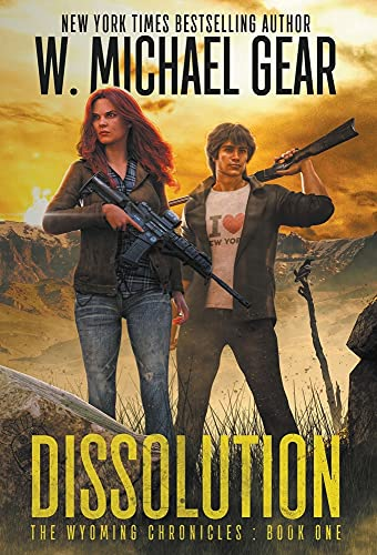 Compare Textbook Prices for Dissolution: The Wyoming Chronicles Book One: The Wyoming Chronicles  ISBN 9781647342722 by Gear, W Michael