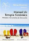 Manual De Terapia Sistemica. Principios: Principios y herramientas de intervención: 195 (Biblioteca de Psicología)