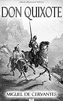 Don Quixote - Classic Illustrated Edition by [Miguel de Cervantes Saavedra, A. Willis, John Ormsby]
