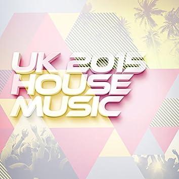 Uk 2015: House Music