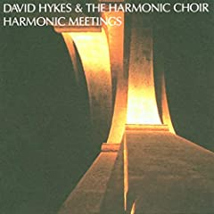 Harmonic Meetings by David Hykes & Harmonic Choir