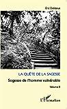 La quête de la sagesse - Sagesse de l'homme vulnérable (Volume 2)