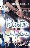 Ein Rockstar in den Highlands (Rockstar-Reihe, Band 2)
