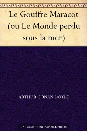 Couverture du livre Le Gouffre Maracot (ou Le Monde perdu sous la mer)