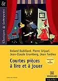 Initiation au théâtre - Courtes pièces à lire et à jouer - Classiques et Conte...