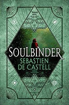 Soulbinder (Spellslinger Book 4) by [Sebastien de Castell]
