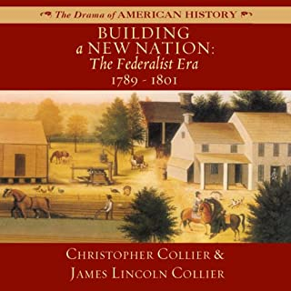 Building a New Nation: The Federalist Era: 1789-1801 audiobook cover art