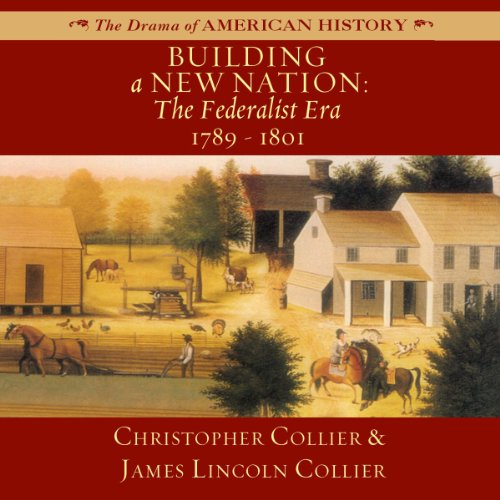 Building a New Nation: The Federalist Era: 1789-1801  By  cover art