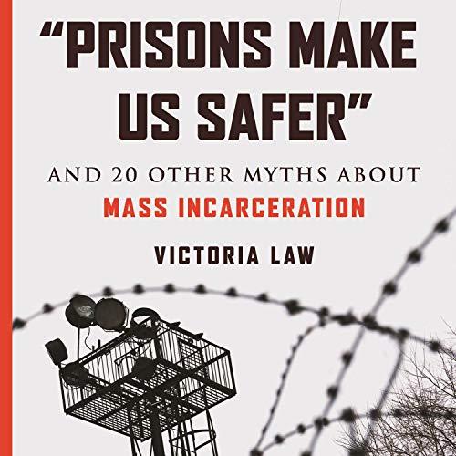 "Couverture de ""Prisons Make Us Safer"""