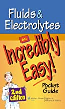 Fluids and Electrolytes: An Incredibly Easy! Pocket Guide (Incredibly Easy! Series®)
