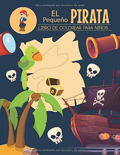 Libro De Colorear PARA NIÑOS EL Pequeño Pirata: libro de actividades para niños 4-8 años