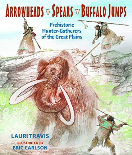 Arrowheads, Spears, and Buffalo Jumps: Prehistoric Hunter-Gatherers of the Great Plains