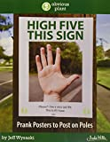High Five This Sign: Prank Posters to Post on Poles