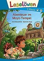 Leseloewen 2. Klasse - Abenteuer im Maya-Tempel: Erstlesebuch fuer Kinder ab 7 Jahre