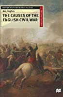 The Causes of the English Civil War (British History in Perspective) by A. Hughes(1998-12-14)