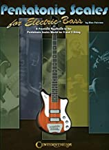 Pentatonic Scales for Electric Bass: A Practical Approach to the Pentatonic World for the 4- and 5-String