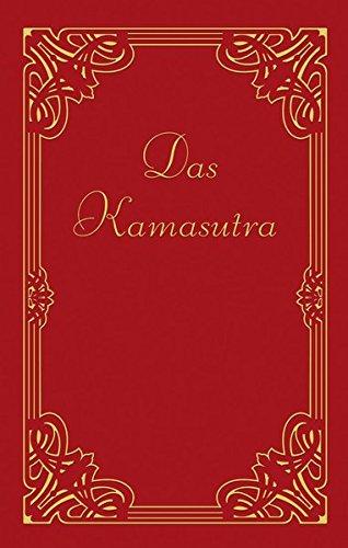 Das Kamasutra: Mit Umzeichnungen von indischen Miniaturen des 18. und 19. Jahrhunderts