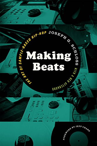 Making Beats: The Art of Sample-Based Hip-Hop (Music Culture) (English Edition)