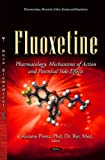 Fluoxetine: Pharmacology, Mechanisms of Action & Potential Side Effects...