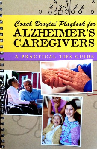 Coach Broyle's Playbook for Alzheimer's Caregivers