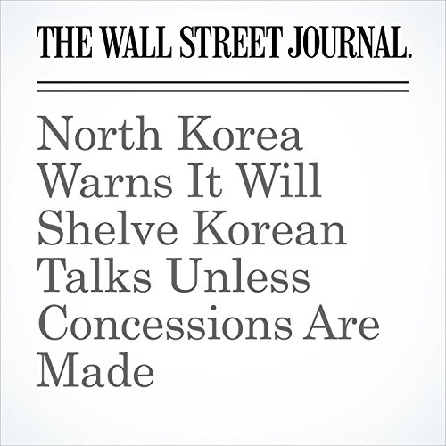 North Korea Warns It Will Shelve Korean Talks Unless Concessions Are Made copertina