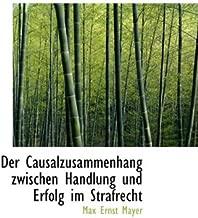 Der Causalzusammenhang zwischen Handlung und Erfolg im Strafrecht (German Edition)