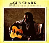 Songtexte von Guy Clark - Somedays the Song Writes You