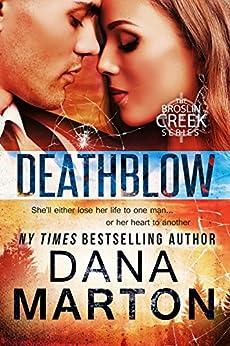 Deathblow (Broslin Creek Book 4) by [Dana Marton]