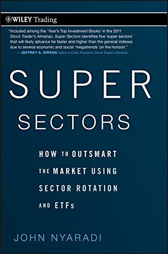 Super Sectors: How to Outsmart the Market Using Sector Rotation and ETFs (Wiley Trading Book 468) (English Edition)