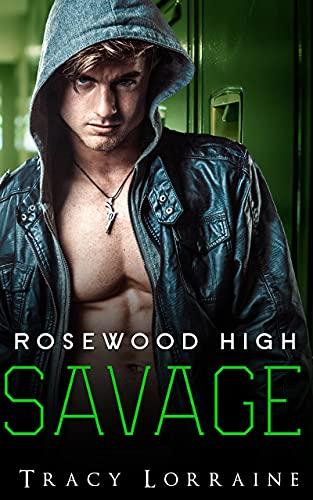 Rosewood High - Savage: Eine Dark Romance Highschool Geschichte (Boys of Rosewood High 3)
