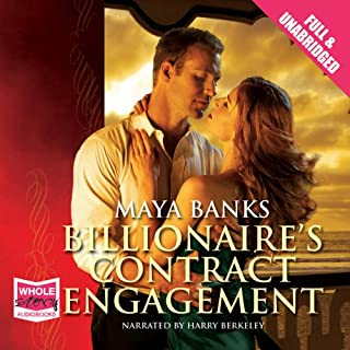 Billionaire's Contract Engagement                   By:                                                                                                                                 Maya Banks                               Narrated by:                                                                                                                                 Harry Berkeley                      Length: 5 hrs and 33 mins     10 ratings     Overall 4.0