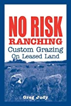 No Risk Ranching: Custom Grazing on Leased Land