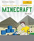 Apprendre a coder en python avec minecraft - des 10 ans: Dès 10 ans