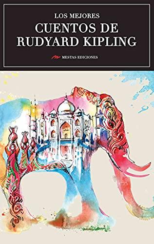 Los mejores cuentos de Rudyard Kipling: Selección de cuentos (Los mejores cuentos de… nº 26) (Spanish Edition)