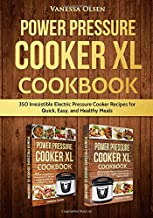 Power Pressure Cooker XL Cookbook: 350 Irresistible Electric Pressure Cooker Recipes for Quick, Easy, and Healthy Meals