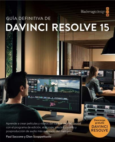 The Definitive Guide to DaVinci Resolve 15 - Spanish version: Editing,...