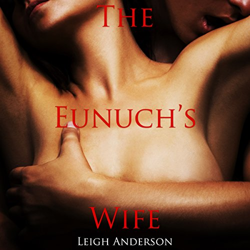 The Eunuch's Wife: An Erotic Tale from Ancient China audiobook cover art