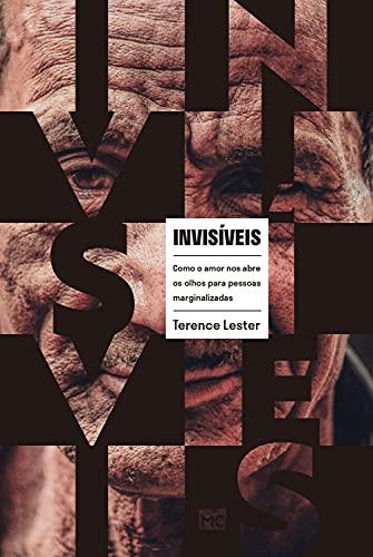 Invisíveis: Como o amor nos abre os olhos para pessoasmarginalizadas