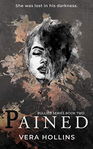 Pained (Bullied Book 2) (Bullied Series) by [Vera Hollins]