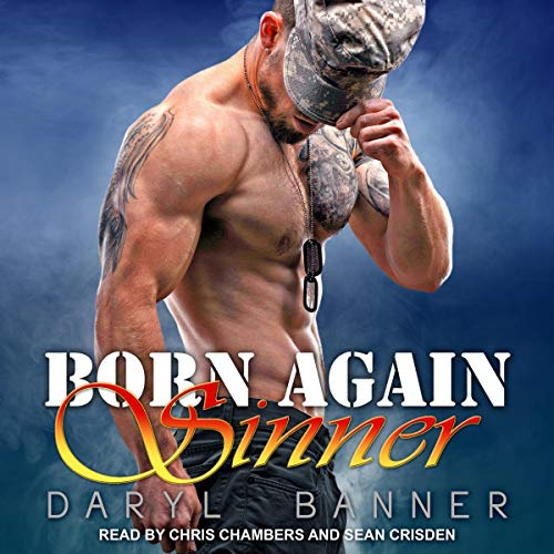 Born Again Sinner                   By:                                                                                                                                 Daryl Banner                               Narrated by:                                                                                                                                 Chris Chambers,                                                                                        Sean Crisden                      Length: 10 hrs and 2 mins     139 ratings     Overall 4.6
