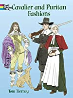 Cavalier and Puritan Fashions Coloring Book (Dover Fashion Coloring Book)