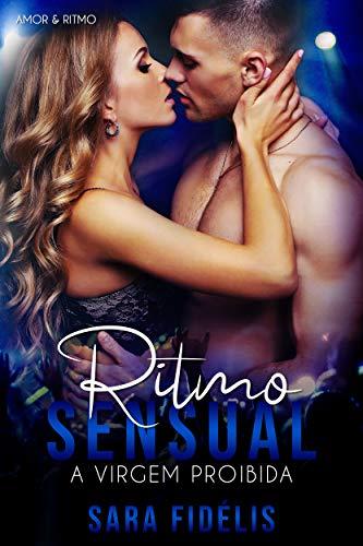 Ritmo Sensual: A Virgem Proibida (Amor & Ritmo Livro 2)