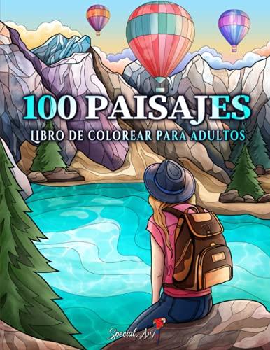100 Paisajes: Un Libro de Colorear para Adultos con Hermosas playas tropicales, Curiosas Ciudades, Frescas Montañas, Paisajes Rurales y mucho más