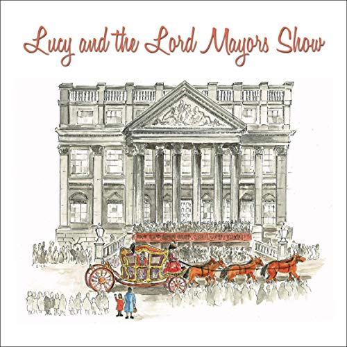 Lucy & the Lord Mayor Show Titelbild