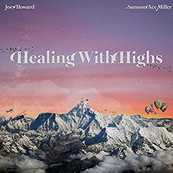 Healing With Highs