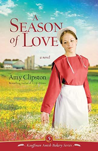 A Season of Love (Kauffman Amish Bakery Series)の詳細を見る